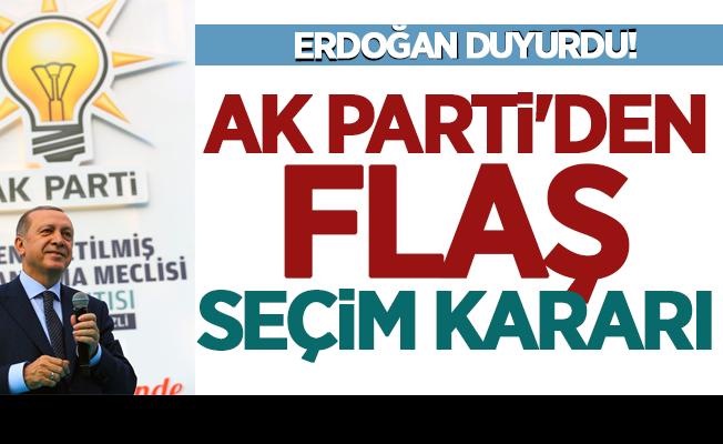 AK PARTİ'DEN FLAŞ SEÇİM KARARI