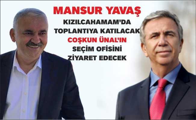 MANSUR YAVAŞ KIZILCAHAMAM'A GELİYOR