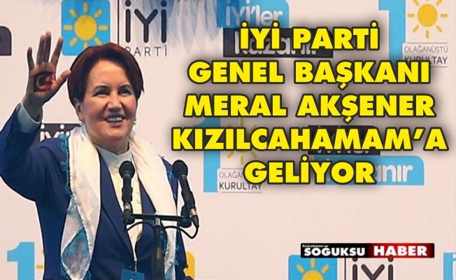 MERAL AKŞENER KIZILCAHAMAM'A GELİYOR