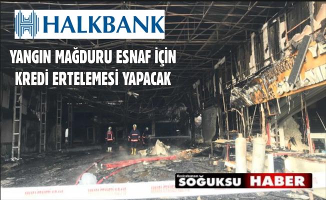 HALK BANK'TAN KASAPLAR ÇARŞISI ESNAFINA ERTELEM