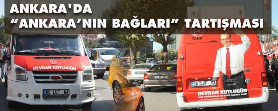 """ANKARA'DA  """"ANKARA'NIN BAĞLARI"""" TARTIŞMASI"""