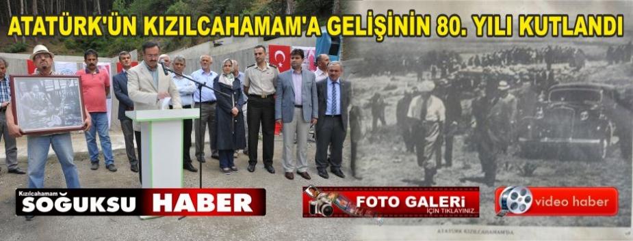 ATATÜRK BUGÜN KIZILCAHAMAM'A GELDİ