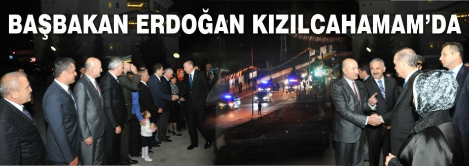 BAŞBAKAN KIZILCAHAMAM'A GELDİ