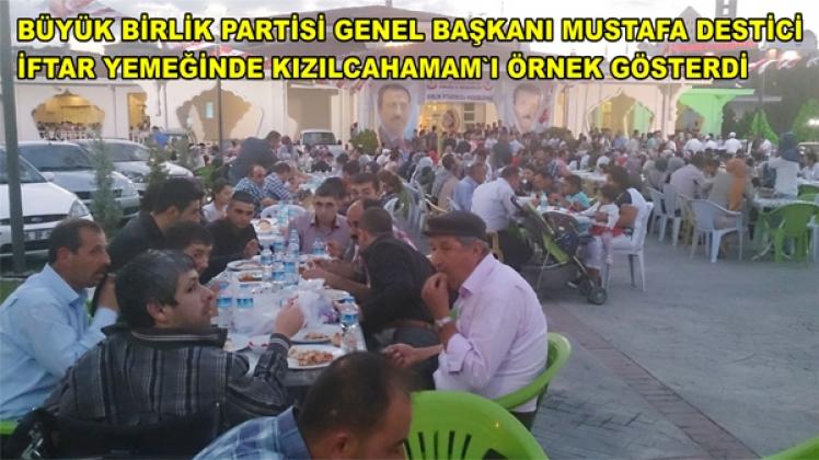 BBP GENEL BAŞKANI KIZILCAHAMAM'I ÖRNEK GÖSTERDİ