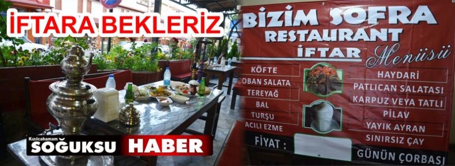 BİZİM SOFRA RESTAURANT VE CAFE İFTARA SİZLERİ BEKLİYOR