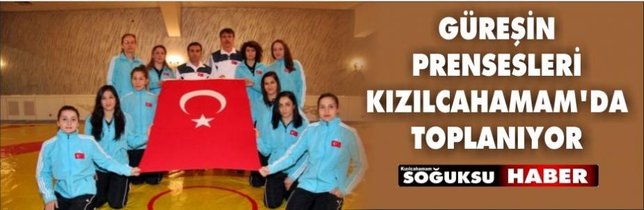 GÜREŞİN PRENSESLERİ KIZILCAHAMAM'DA TOPLANIYOR