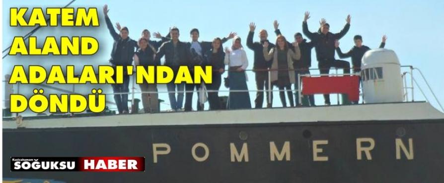 KATEM ALAND ADALARI'NDAN DÖNDÜ