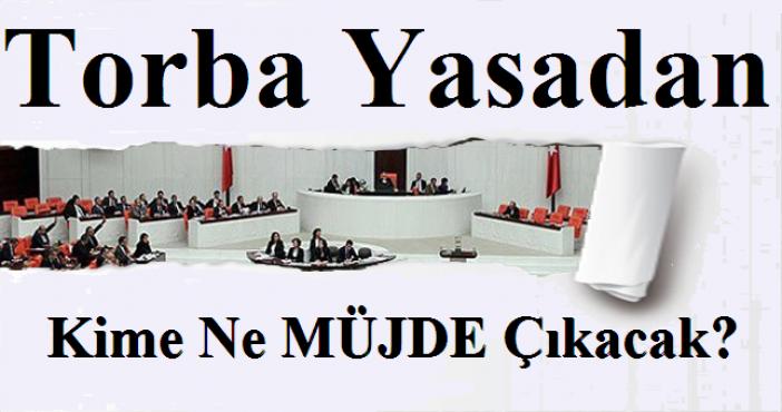 MECLİS TORBA YASA İÇİN TOPLANIYOR