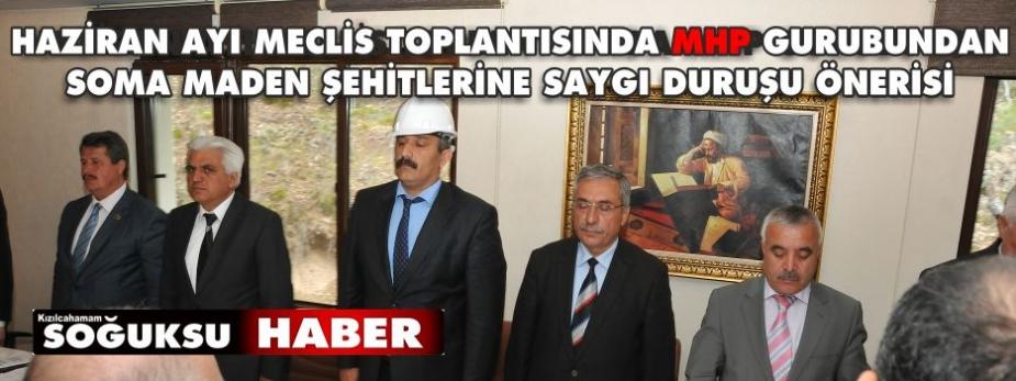 MESLİS TOPLANTISINDA SOMA ŞEHİTLERİ İÇİN SAYGI DURUŞU