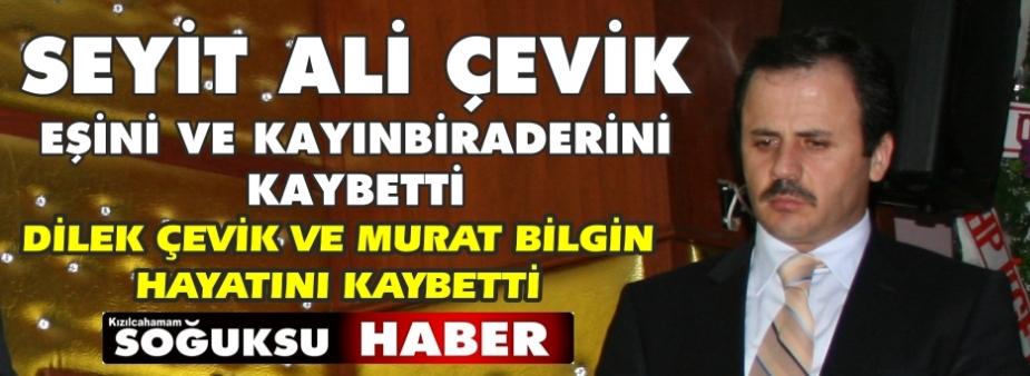 SEYİT ALİ ÇEVİK'İN ACI GÜNÜ