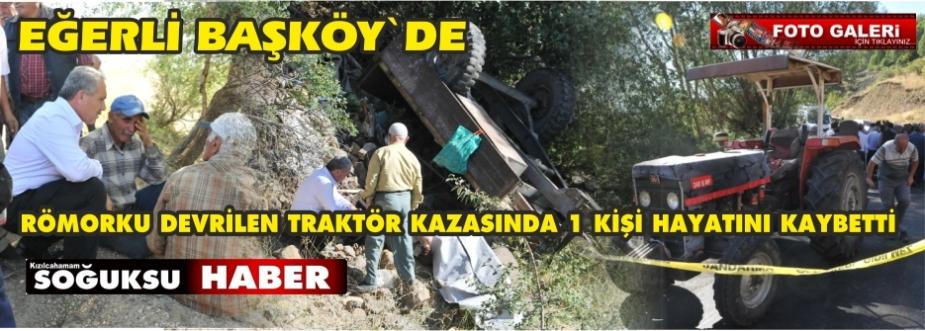 TARAKTÖR KAZASI BİR ÖLÜ