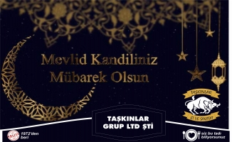 TAŞKINLAR GRUP'TAN MEVLİD KANDİLİ MESAJI