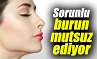 SORUNLU BURUN MUTSUZ EDİYOR !