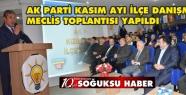 AK PARTİ KASIM AYI DANIŞMA MECLİS TOPLANTISINI...