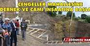 ÇENGELLER MAHALLESİNE DERNEK VE CAMİ...