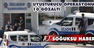 EMNİYET EKİPLERİNDEN UYUŞTURUCU MADDE...