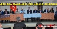 KARŞIYAKA MAHALLESİ'NDE HALK TOPLANTISI...