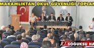 KAYMAKAMLIKTAN OKUL GÜVENLİĞİ TOPLANTISI...