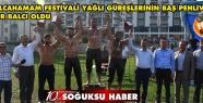 KIZILCAHAMAM FESTİVALİ YAĞLI GÜREŞLERİ...